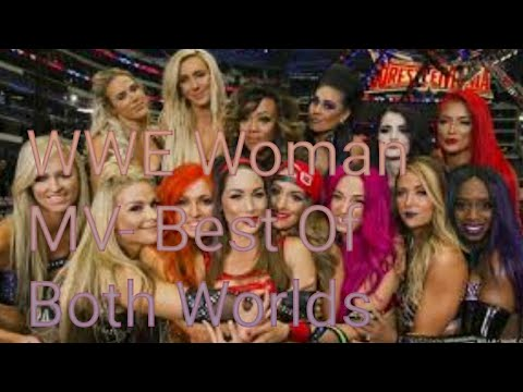 """The Best Of Both Worlds"" WWE Woman's Revolution MV-"