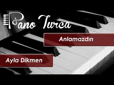 Ayla Dikmen - Anlamazdın - Piyano Cover