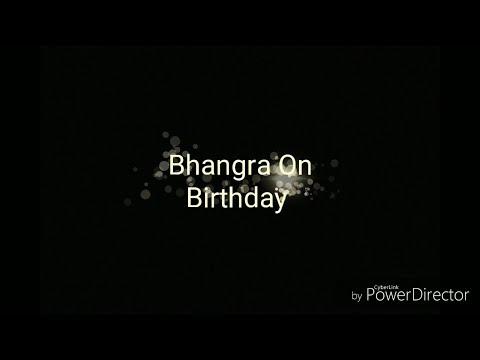 Bhangra On Birthday | Jordan Sandhu | Ankush Pahwa | One Love Bhangra (2017)