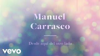 Manuel Carrasco - Desde Aquí Del Otro Lado (Lyric Video)