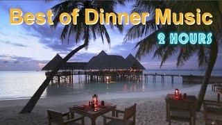 Dinner  & Dinner  Playlist: 2 Hours of Dinner  Instrumental and Dinner  Jazz