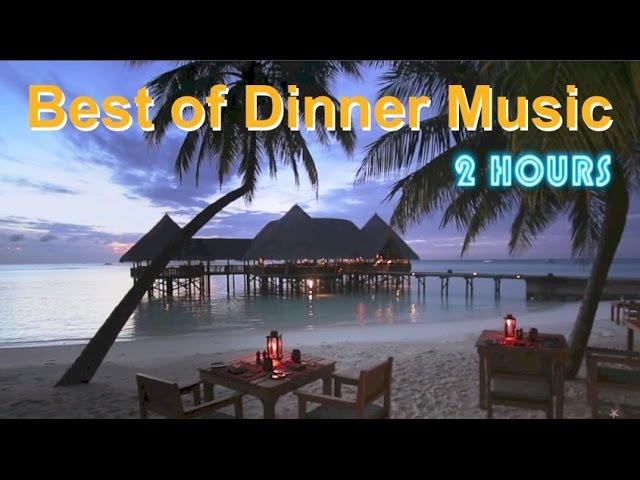 Dinner Music Dinner Music Playlist 2 Hours Of Dinner Music Instrumental And Dinner Music Jazz