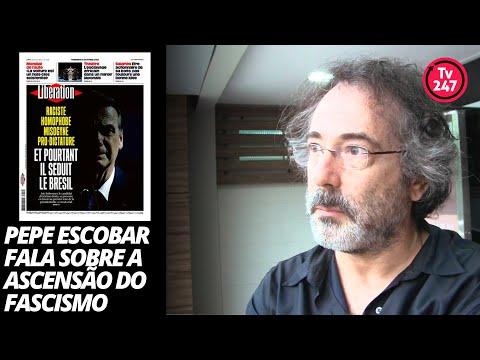 Pepe Escobar: o mundo perplexo com o fascismo no Brasil