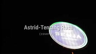 Lagu ASTRID TENTANG RASA COVER