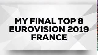 EUROVISION 2019 FRANCE ???????? - MY TOP FINAL 8 DESTINATION EUROVISION (NATIONAL FINAL)