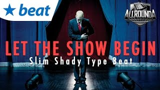 Freestyle Battle Rap Beat 2016 Eminem Slim Shady Type Instrumental 2016 Free DL - Let The Show Begin
