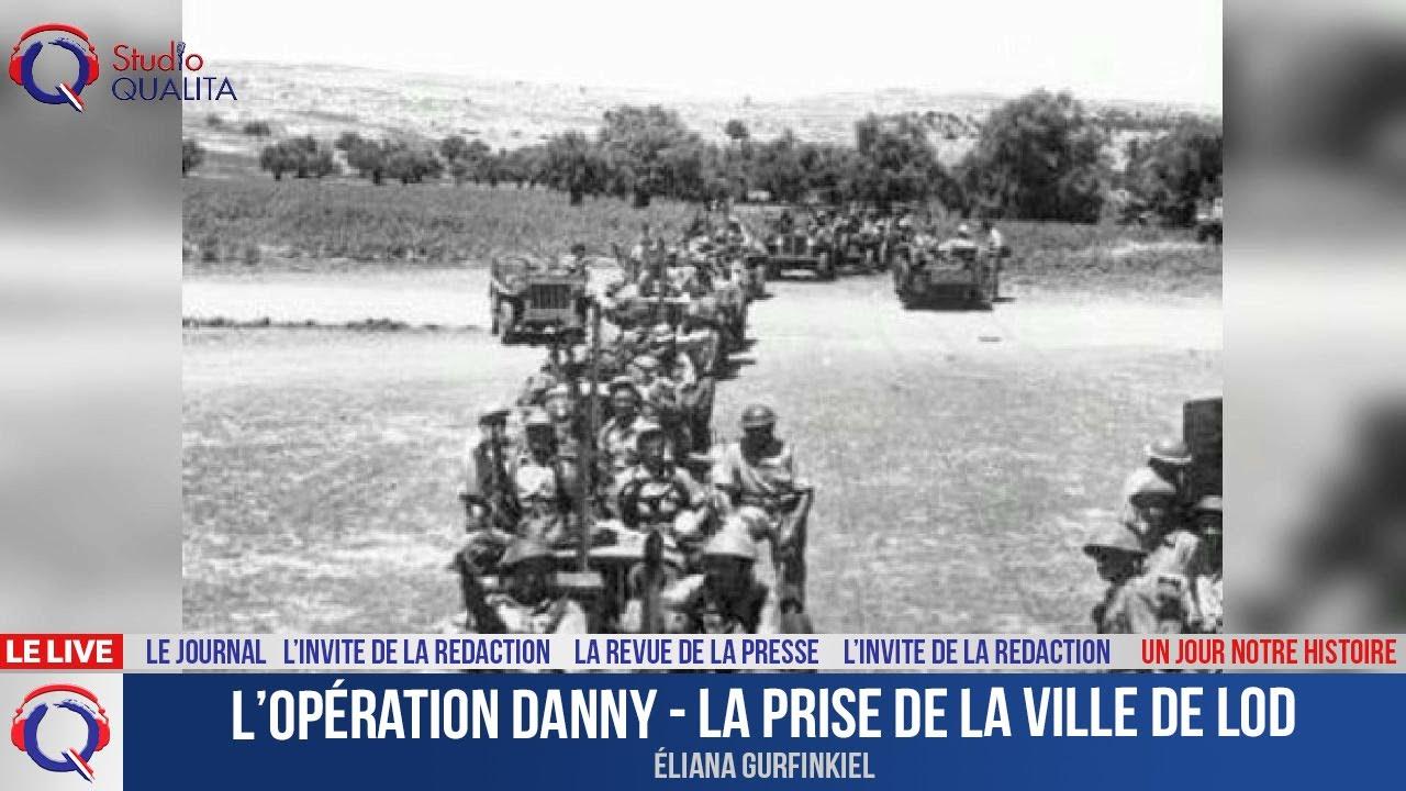 L'opération Danny - la prise de la ville de Lod - Un jour notre Histoire du 13 juin