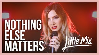 Little Mix - Nothing Else Matters - Rock cover by Halocene
