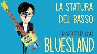 Maurizio Pugno - BLUESLAND: la statura del basso