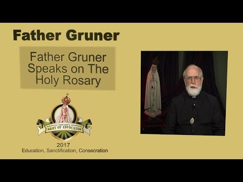 Special Video Presentation of Father Gruner on Praying the Rosary
