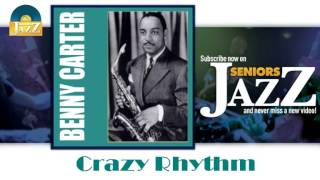 Benny Carter - Crazy Rhythm (HD) Officiel Seniors Jazz