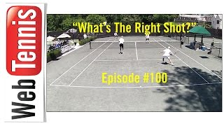 Tennis Doubles Strategy - Whats The Right Shot? #100