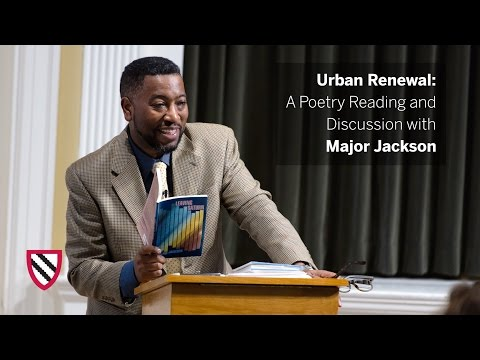 Major Jackson   Urban Renewal: A Poetry Reading and Discussion    Radcliffe Institute