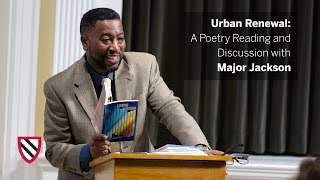 Major Jackson Urban Renewal A Poetry Reading and Discussion