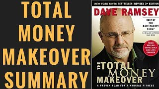 Total Money Makeover by Dave Ramsey Summary | 7 Baby Steps