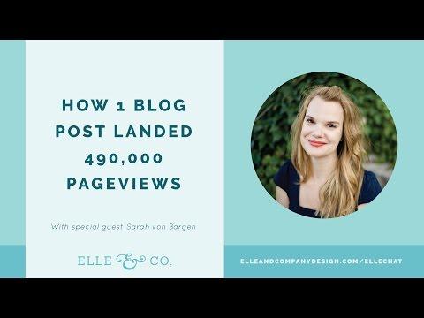 How 1 Blog Post Landed Sarah Von Bargen 490K Pageviews