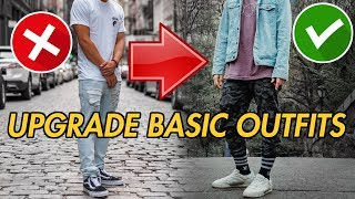 7 WAYS TO UPGRADE A BASIC OUTFIT
