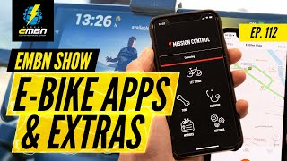 E Bike Apps & Software | EMBN Show Ep. 112