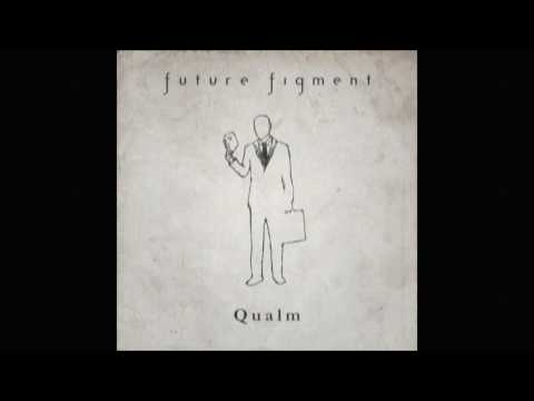 Future Figment - Qualm(Full album)