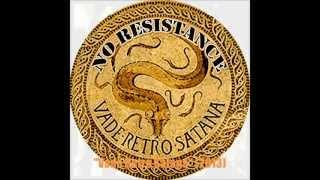 """""""Vade Retro Satana"""" - NO RESISTANCE (2013)"""