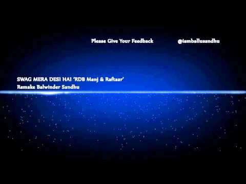 Swag Mera Desi Hai ' RDB Manj & Raftaar' II Remake II Balwinder Sandhu