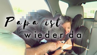 Everyday life: Papa ist wieder da | Familien Alltag | Vlog | Filiz