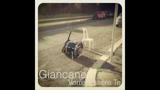 Giancane - Vorrei Essere Te