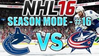 "NHL 16 - Season Mode (Vancouver Canucks) #16: ""Columbus Blue Jackets"""