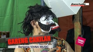 GARENG CAKILAN LUCU BERSAMA VIANA MUSIC