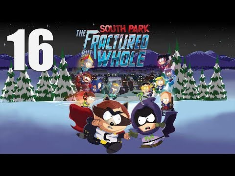 South Park: The Fractured But Whole  - Let's Play Part 16: Super Pals Return