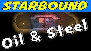 Starbound | E06 Oil and Steel! (Gameplay / Walkthrough)