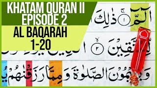 Download KHATAM QURAN II SURAH AL BAQARAH AYAT 1-20 TARTIL|BELAJAR NGAJI -EPS.02