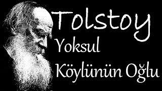 """""""Yoksul Köylünün Oğlu"""" TOLSTOY sesli kitap tek parça Akın ALTAN"""