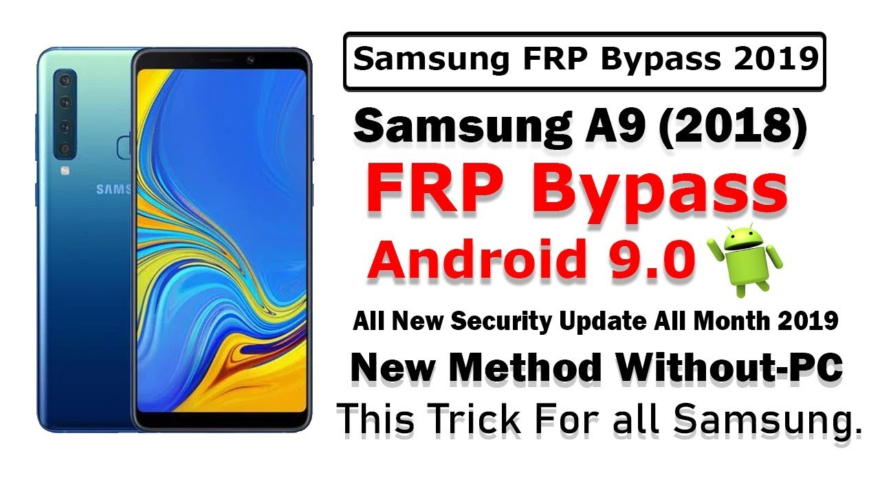 Samsung Galaxy A9 - FRP Bypass | Android 9 0 new security update 2019 | New  Method Without Pc 2019