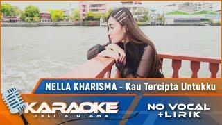 (Karaoke Version) KAU TERCIPTA UNTUKKU - Nella Kharisma Karaoke Lagu Indonesia remix - No Vocal