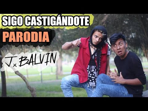 "J. Balvin - Sigo Extrañándote (PARODIA/Parody) ""SIGO CASTIGÁNDOTE"""