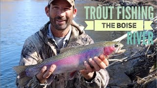 Trout Fishing The Boise River (how to)