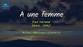 A Une Femme | Poème - French Poem- Audiobook