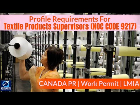 Supervisor Textile Manufacturing-Profile Description of Canada Work permit, LMIA &PR   NOC CODE 9217