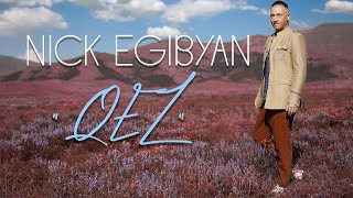 Nick Egibyan - Qez // Official Music Video 2020 //