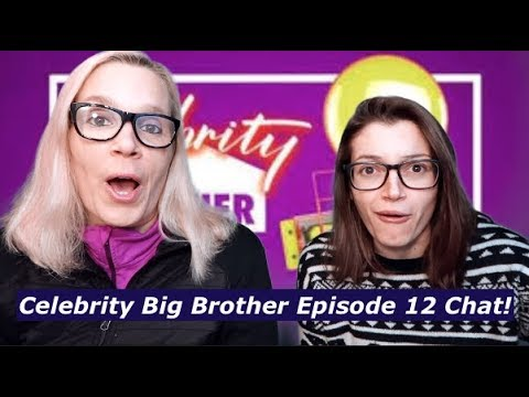 Celebrity Big Brother Episode 12 Chat!
