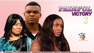 Painful Victory 2    - Nigerian Nollywood Movie
