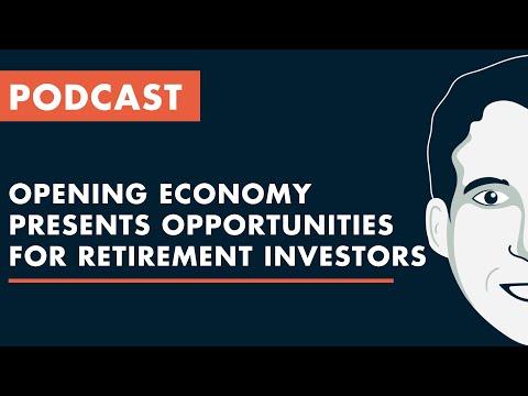 adam-talks---opening-economy-presents-opportunities-for-retirement-investors
