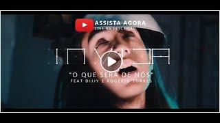 In Vida | O QUE SERÁ DE NÓS (feat. Dijjy & Rogerio Torres)
