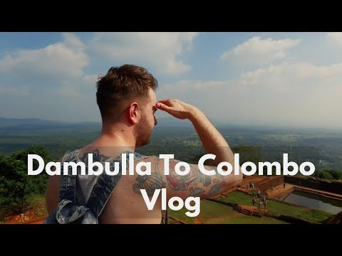 🇱🇰DAMBULLA TO COLOMBO VLOG 🇱🇰 | Travel better in Sri Lanka!