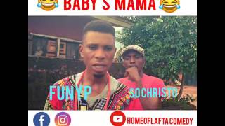 BABY'S MAMA (Homeoflafta Comeday)