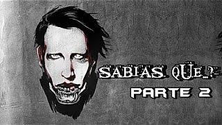¿Sabias Que...? Marilyn Manson PARTE 2