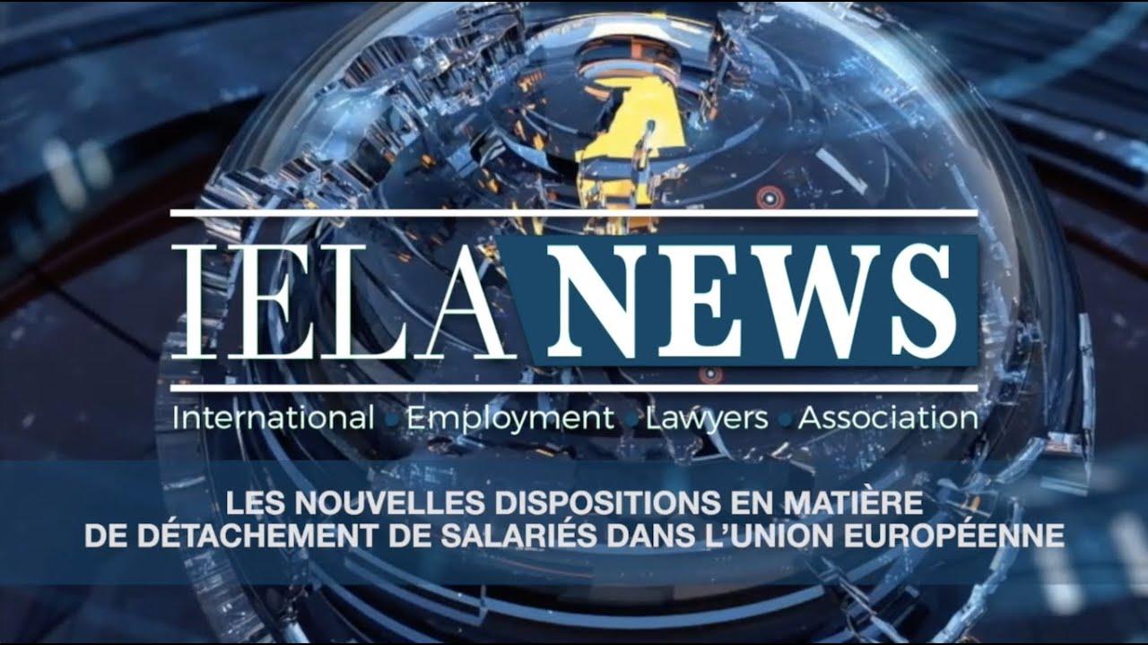Les nouvelles dispositions en matière de détachement de salariés dans l'union européenne
