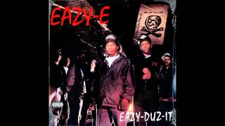 Eazy-E - Eazy-Chapter 8 Verse 10 (Eazy-Duz-It)