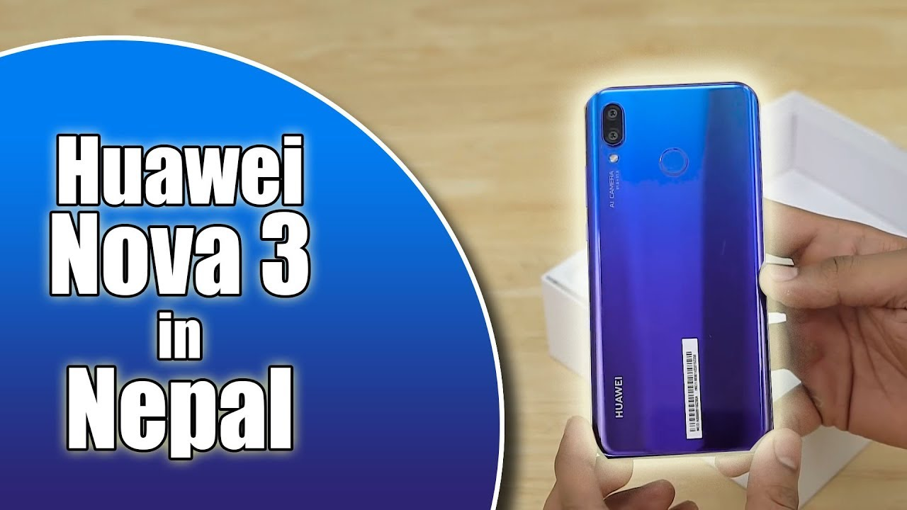 |Nepali| Huawei Nova 3 Price and Specs in Nepal!! 2000 Units sold in 2 Hrs